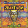 Fill Your Head With Phantasm, Volume 5