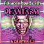 Fill Your Head With Phantasm, Volume 6