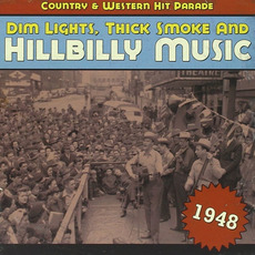 Dim Lights, Thick Smoke and Hillbilly Music: Country & Western Hit Parade 1948 by Various Artists