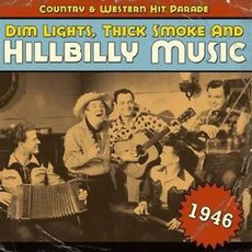 Dim Lights, Thick Smoke and Hillbilly Music: Country & Western Hit Parade 1946 mp3 Compilation by Various Artists