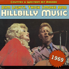 Dim Lights, Thick Smoke and Hillbilly Music: Country & Western Hit Parade 1969 mp3 Compilation by Various Artists