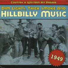 Dim Lights, Thick Smoke and Hillbilly Music: Country & Western Hit Parade 1949 by Various Artists