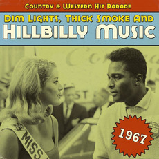 Dim Lights, Thick Smoke and Hillbilly Music: Country & Western Hit Parade 1967 by Various Artists