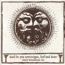 Hail Be You Sovereigns, Lief And Dear: Dark Britannica III by Various Artists