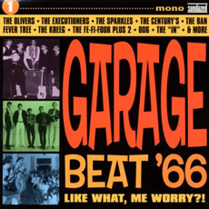 Garage Beat '66, Volume 1: Like What, Me Worry? mp3 Compilation by Various Artists