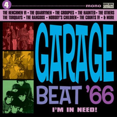 Garage Beat '66, Volume 4: I'm in Need! mp3 Compilation by Various Artists