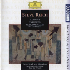 Six Pianos / Variations / Music for Mallet Instruments by Steve Reich