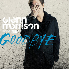 Goodbye mp3 Remix by Glenn Morrison