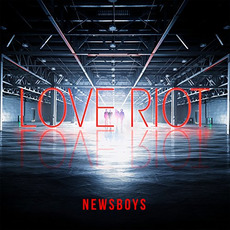 Love Riot mp3 Album by Newsboys