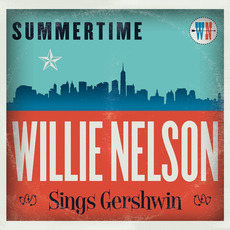 Summertime: Willie Nelson Sings Gershwin mp3 Album by Willie Nelson