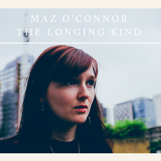 The Longing Kind mp3 Album by Maz O'Connor