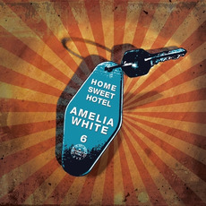 Home Sweet Hotel mp3 Album by Amelia White