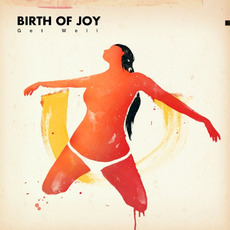 Get Well by Birth Of Joy