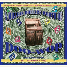 A Million Dollar$ Worth of Doo Wop, Volume 9 by Various Artists