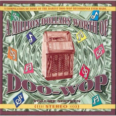 A Million Dollar$ Worth of Doo Wop, Volume 16 by Various Artists