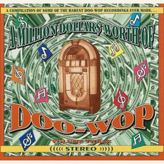 A Million Dollar$ Worth of Doo Wop, Volume 3 by Various Artists