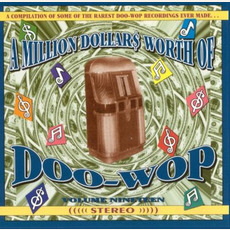 A Million Dollar$ Worth of Doo Wop, Volume 19 by Various Artists