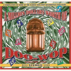 A Million Dollar$ Worth of Doo Wop, Volume 1 by Various Artists