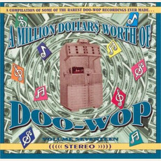 A Million Dollar$ Worth of Doo Wop, Volume 17 by Various Artists
