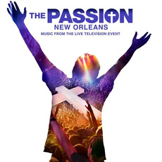 The Passion: New Orleans: Music From The Live Television Event (Walmart Edition) by Various Artists
