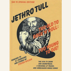 Too Old to Rock 'n' Roll: Too Young to Die! (The TV Special Edition) mp3 Album by Jethro Tull