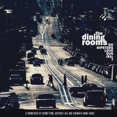 Do Hipsters Love Sun (Ra)? mp3 Album by The Dining Rooms