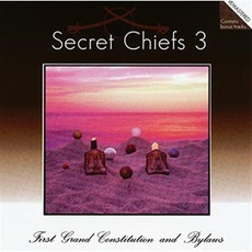 First Grand Constitution and Bylaws (Remastered) mp3 Album by Secret Chiefs 3