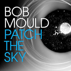 Patch The Sky mp3 Album by Bob Mould