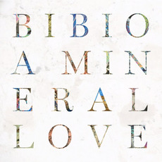 A Mineral Love mp3 Album by Bibio