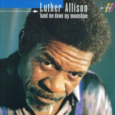 Hand Me Down My Moonshine mp3 Album by Luther Allison