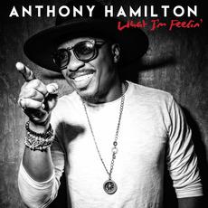 What I'm Feelin' mp3 Album by Anthony Hamilton