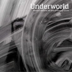 Barbara Barbara, We Face a Shining Future (Japanese Edition) mp3 Album by Underworld