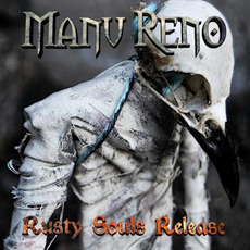 Rusty Souls Release mp3 Album by Manu Reno