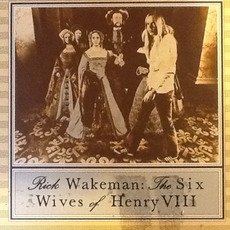 The Six Wives of Henry VIII (Deluxe Edition) by Rick Wakeman