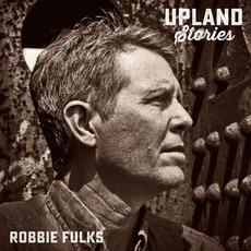 Upland Stories mp3 Album by Robbie Fulks