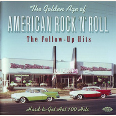 The Golden Age of American Rock 'n' Roll: The Follow-Up Hits mp3 Compilation by Various Artists