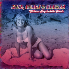 Love, Peace & Poetry: Chilean Psychedelic Music mp3 Compilation by Various Artists