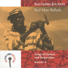 Southern Journey, Volume 5: Bad Man Ballads mp3 Compilation by Various Artists