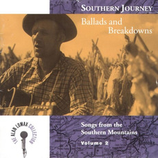 Southern Journey, Volume 2: Ballads and Breakdowns by Various Artists