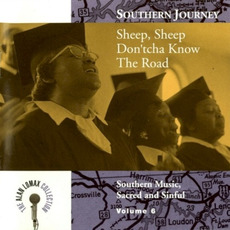 Southern Journey, Volume 6: Sheep, Sheep, Don'tcha Know the Road by Various Artists