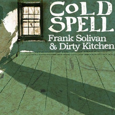 Cold Spell by Frank Solivan & Dirty Kitchen