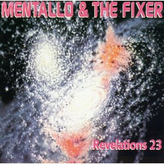 Revelations 23 (Re-Issue) mp3 Album by Mentallo & The Fixer