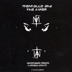 Enlightenment Through a Chemical Catalyst (Limited Edition) mp3 Album by Mentallo & The Fixer