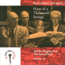 Southern Journey, Volume 9: Harp of a Thousand Strings by Alabama Sacred Harp Singers