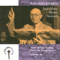Southern Journey, Volume 10: And Glory Shone Around mp3 Artist Compilation by Alabama Sacred Harp Singers