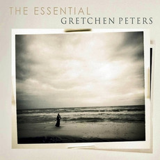 The Essential Gretchen Peters by Gretchen Peters