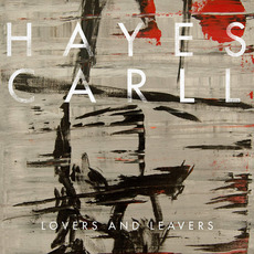 Lovers and Leavers mp3 Album by Hayes Carll