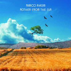 Mother From the Sun mp3 Album by Marco Ragni