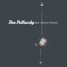 Dear Silence Thieves mp3 Album by Dan Patlansky