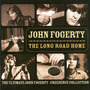 The Long Road Home: The Ultimate John Fogerty • Creedence Collection